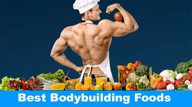 Best Bodybuilding Foods List 2020