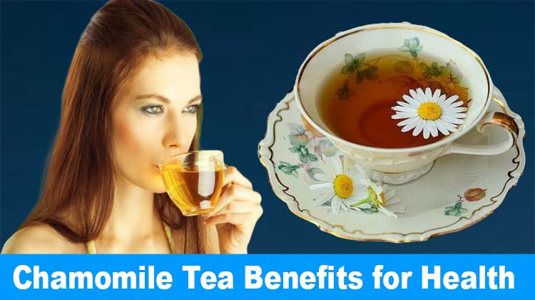 Chamomile Tea Benefits for Health
