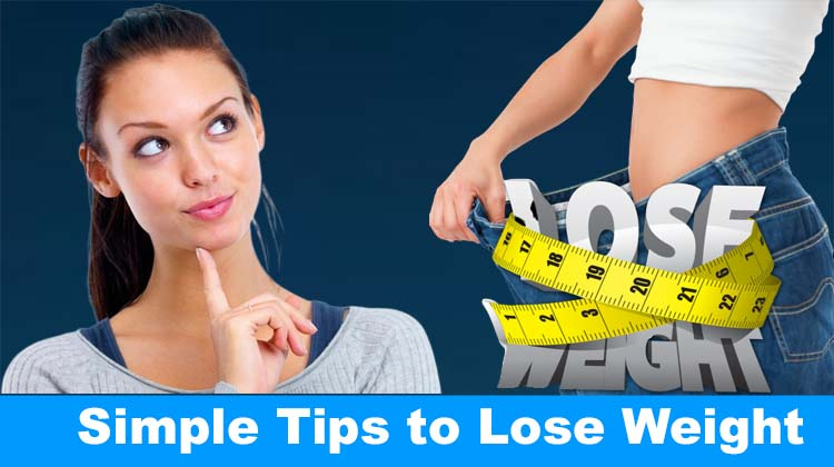 Simple Tips to Lose Weight